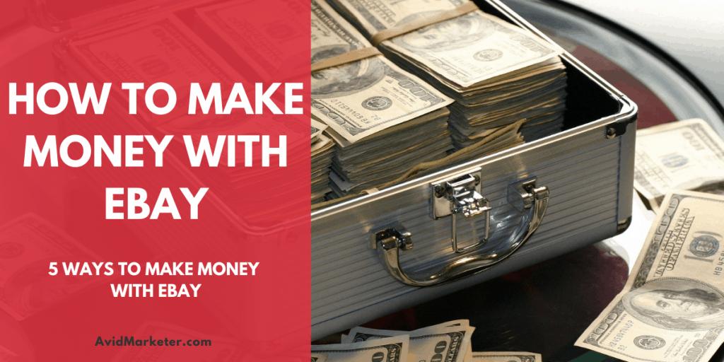 5 Ways to Make Money with eBay 10 make money with ebay