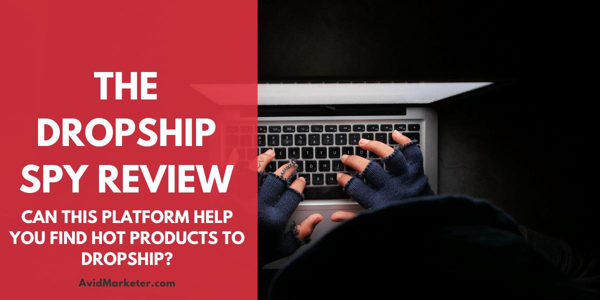 The DropShip Spy Review 1 DropShip Spy Review