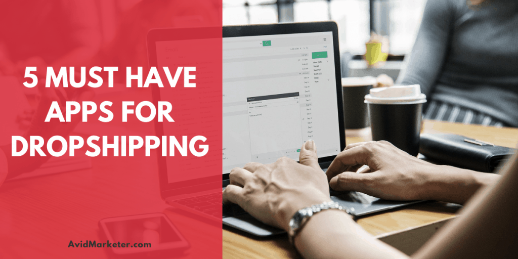 The 5 Must Have Apps For Dropshipping 7 must have apps for DropShipping