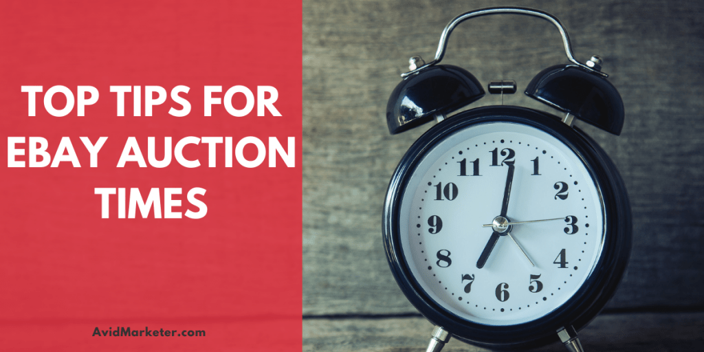 Top Tips For eBay Auction Times 3 eBay auction times