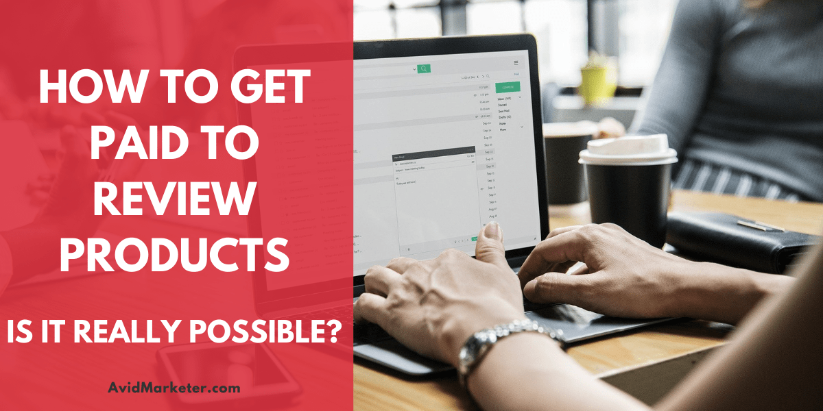 How To Get Paid To Review Products 1 get paid to review products
