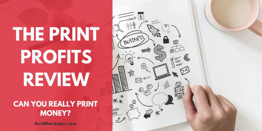 The Print Profits Review 20 Print Profits Review