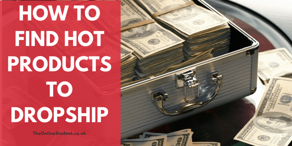 How To Find Hot Products To DropShip