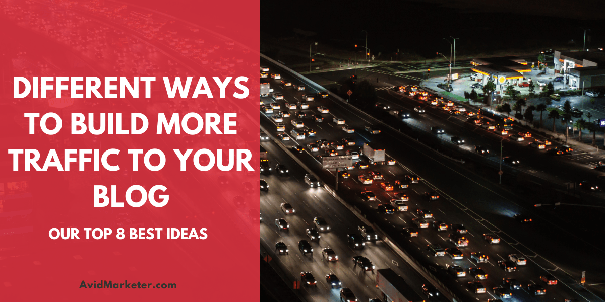 Top 8 Ways To Build More Traffic To Your Blog 33 ways to build more traffic to your blog