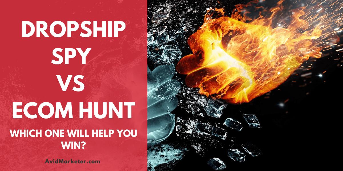 DropShip Spy vs Ecom Hunt 1 dropship spy vs ecom hunt