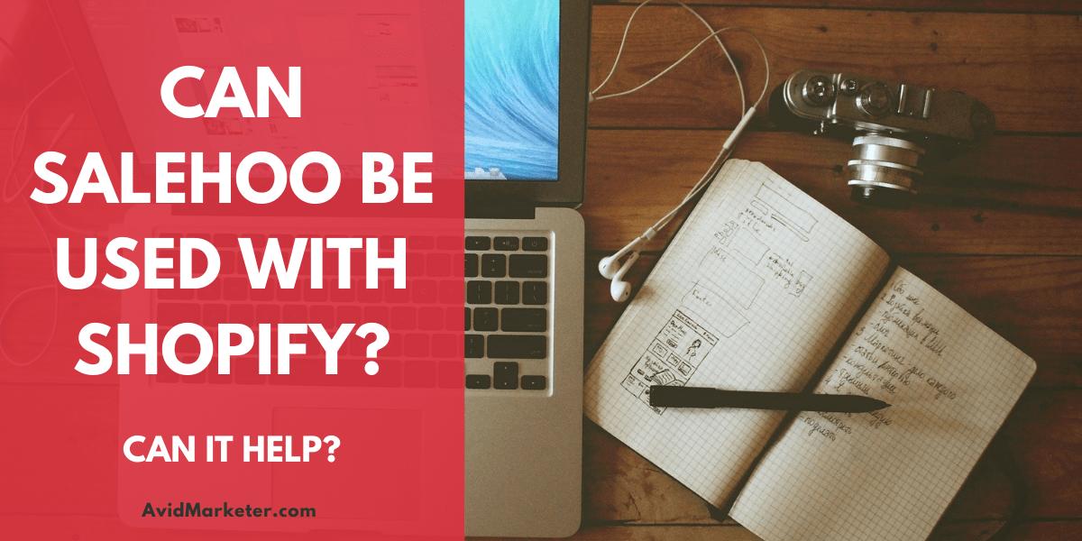 Can Salehoo Be Used With Shopify? 37 salehoo