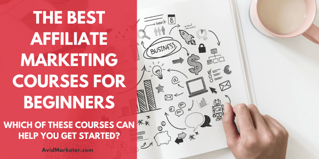 The Best Affiliate Marketing Courses For Beginners 17 Best Affiliate Marketing Courses For Beginners