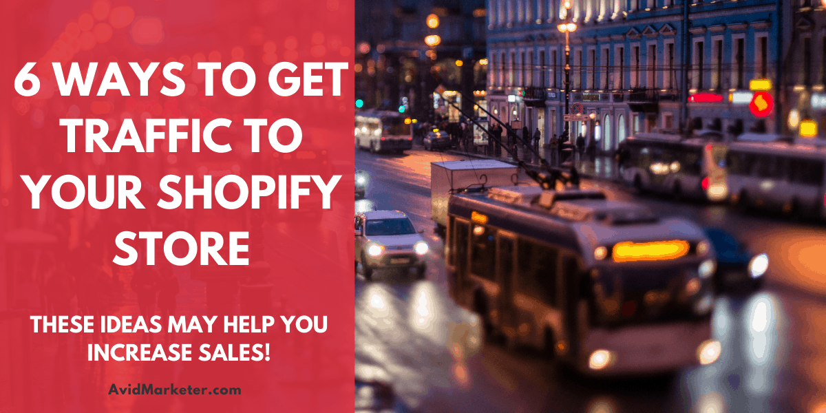 6 Ways To Get Traffic To Your Shopify Store 1 traffic to your shopify store