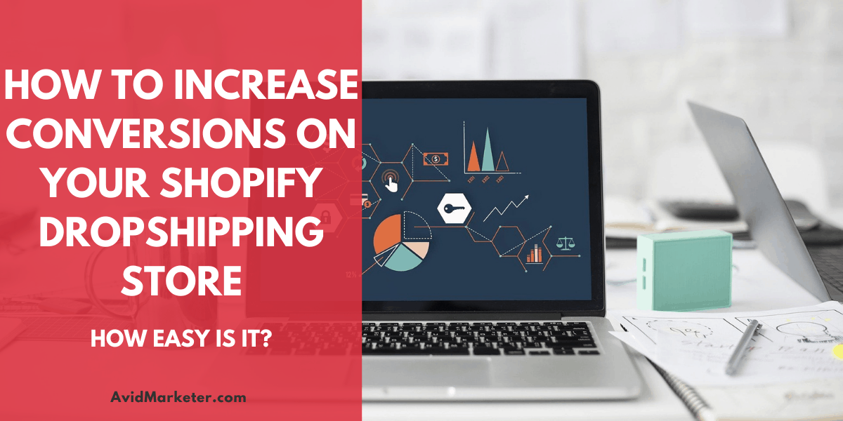 How To Increase Conversions On Your Shopify DropShipping Store 1 How To Increase Conversions On Your Shopify