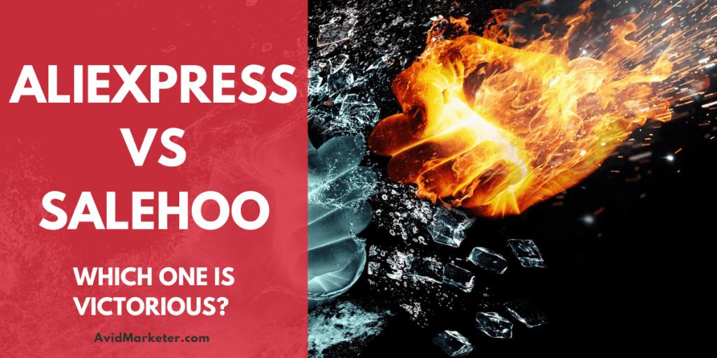 AliExpress vs Salehoo 10 AliExpress vs Salehoo