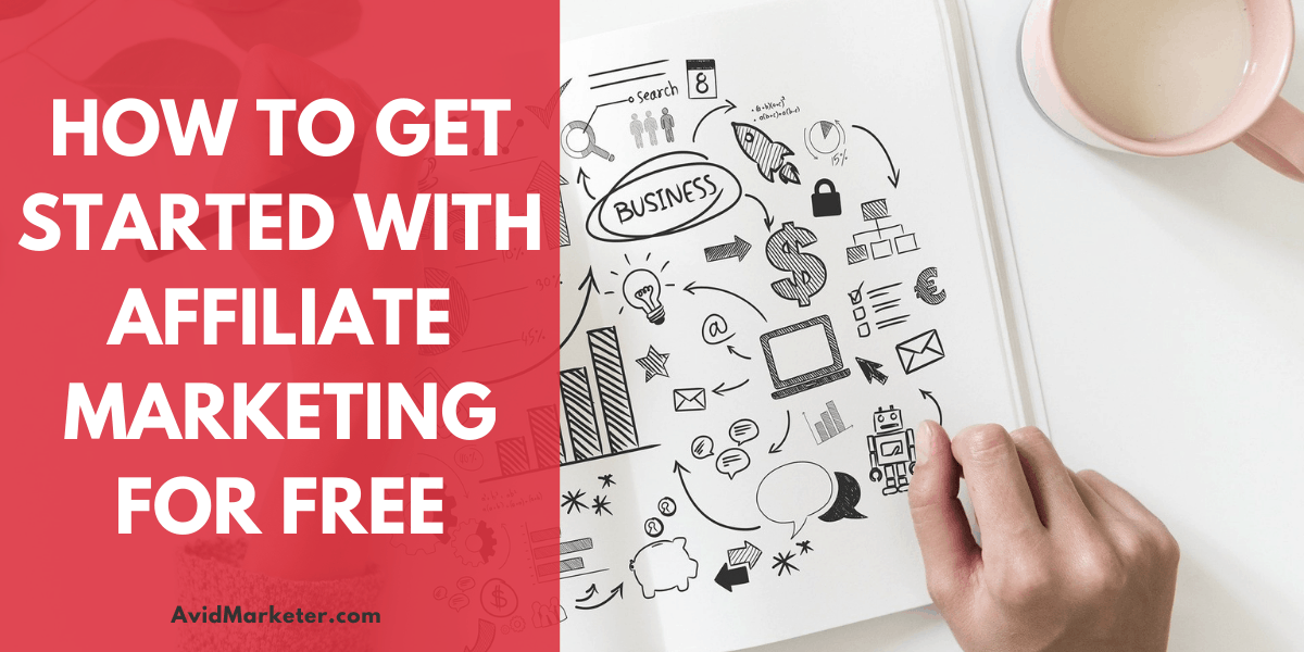 How To Get Started With Affiliate Marketing For Free 1 get started with affiliate marketing for free