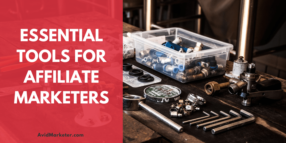 Essential Tools For Affiliate Marketers 1 essential tools for affiliate marketers