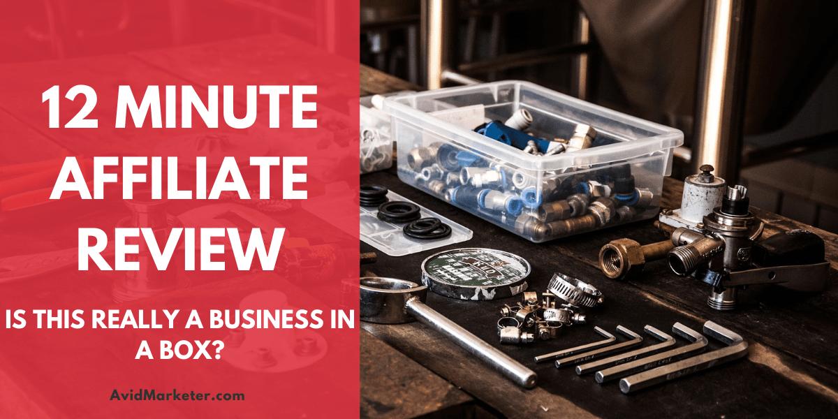 12 Minute Affiliate Review 1 12 minute affiliate review