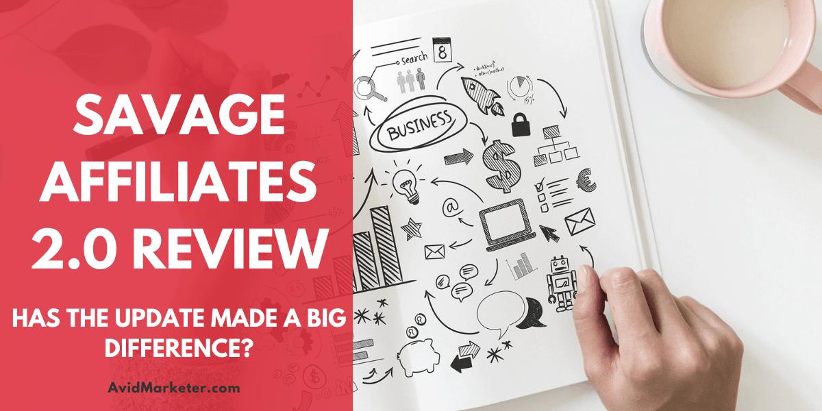 Savage Affiliates 2.0 Review 1 savage affiliates 2.0 review