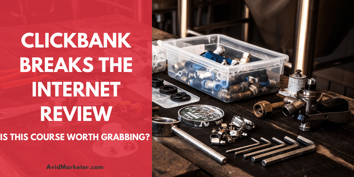 ClickBank Breaks The Internet Review 1 clickbank breaks the internet review