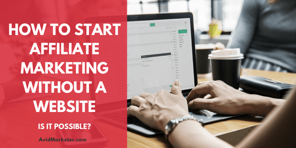 How To Start Affiliate Marketing Without A Website 40 how to start affiliate marketing without a website