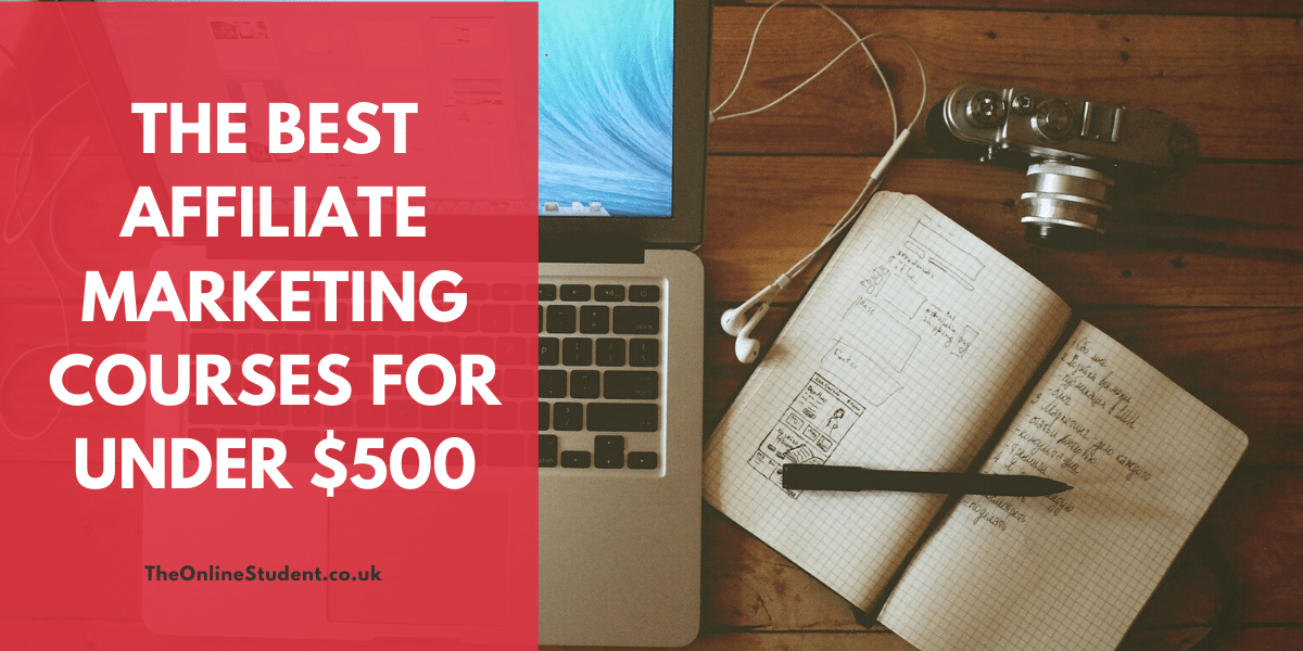 The Best Affiliate Marketing Courses For Under $500
