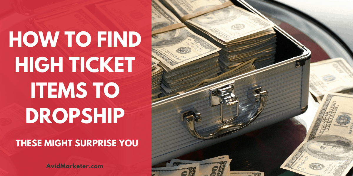 How To Find High Ticket Items To Dropship 37 How To Find High Ticket Items To Dropship