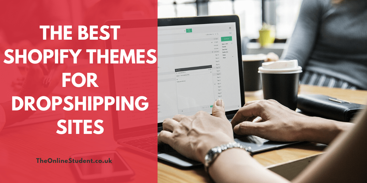 The Best Shopify Themes For DropShipping Sites