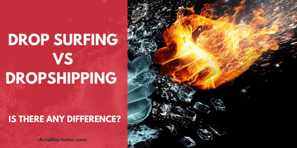 Drop Surfing vs Dropshipping 23 Drop surfing vs Dropshipping