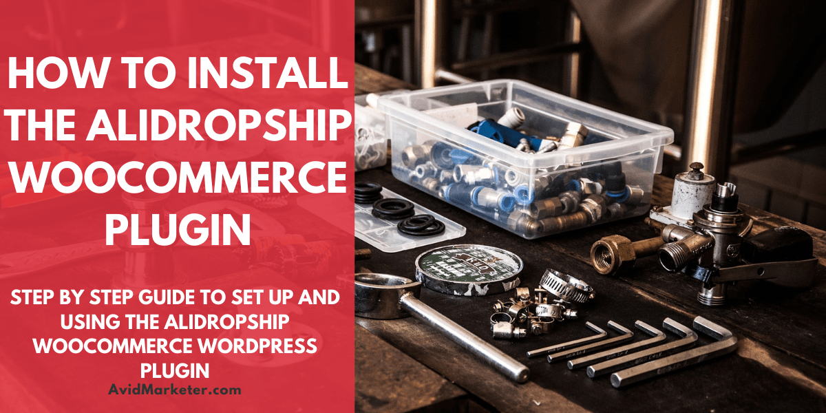 How To Install The AliDropship Woocommerce Plugin 1 How To Install The AliDropship Woocommerce Plugin