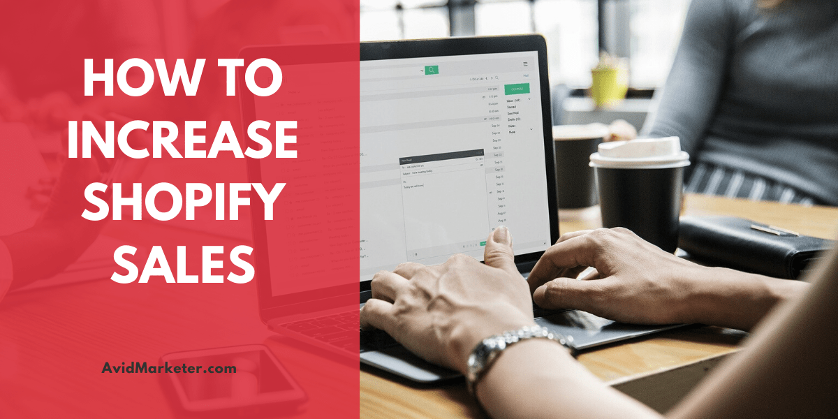 How To Increase Shopify Sales