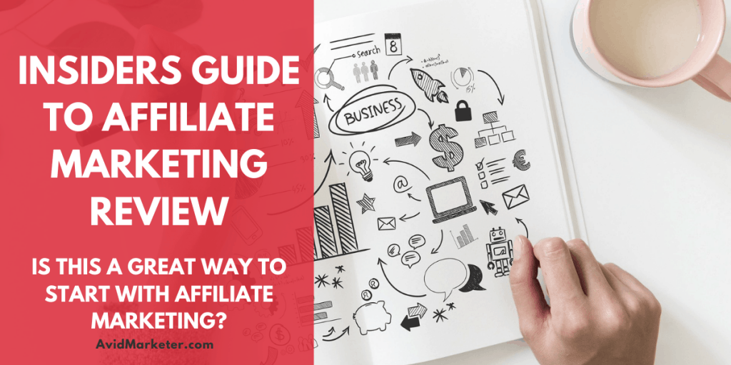 Insiders Guide To Affiliate Marketing Review 31 insiders guide to affiliate marketing review