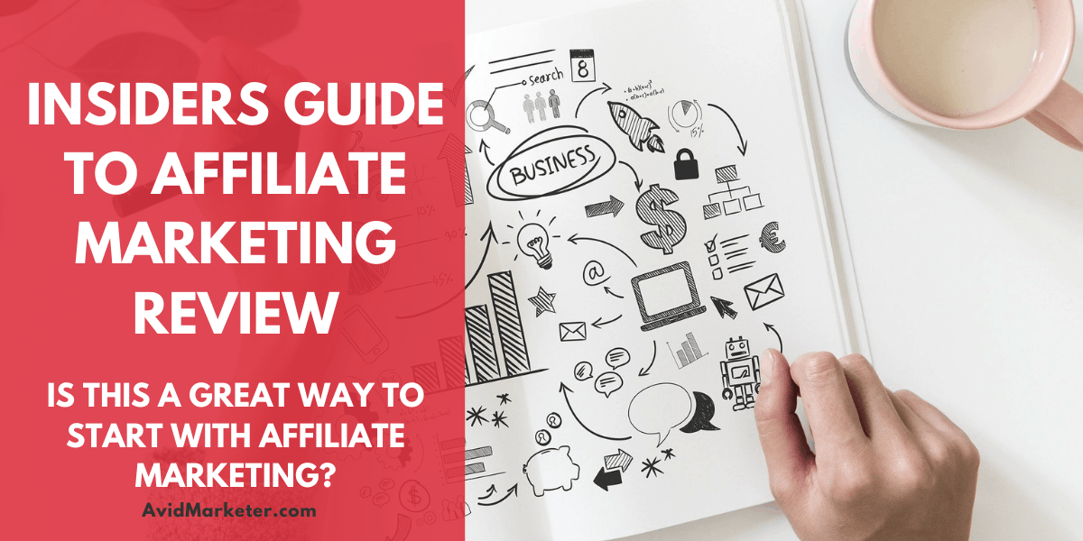 Insiders Guide To Affiliate Marketing Review 65 insiders guide to affiliate marketing review