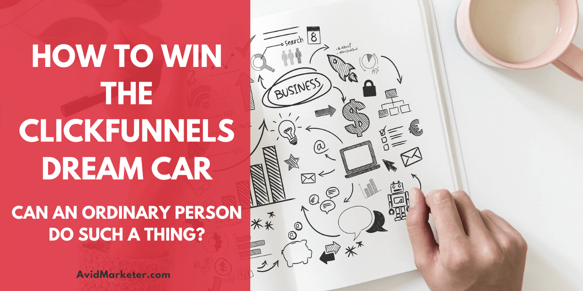How To Win The ClickFunnels Dream Car 11 how To Win The ClickFunnels Dream Car