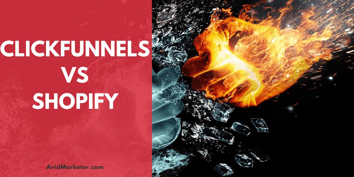 ClickFunnels vs Shopify 1 ClickFunnels vs Shopify
