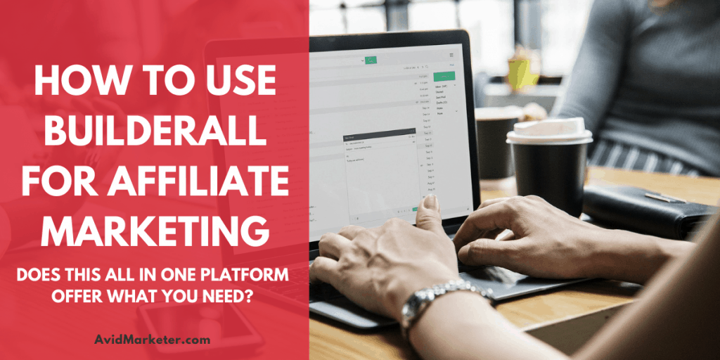How To Use BuilderAll For Affiliate Marketing 119 How To Use BuilderAll For Affiliate Marketing