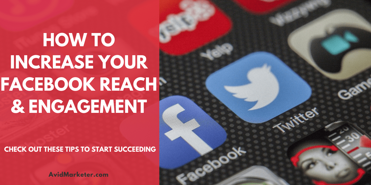 How To Increase Your Facebook Reach And Engagement 1 How To Increase Your Facebook Reach And Engagement